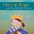 Prince Noah And The School Pirates – Book Review