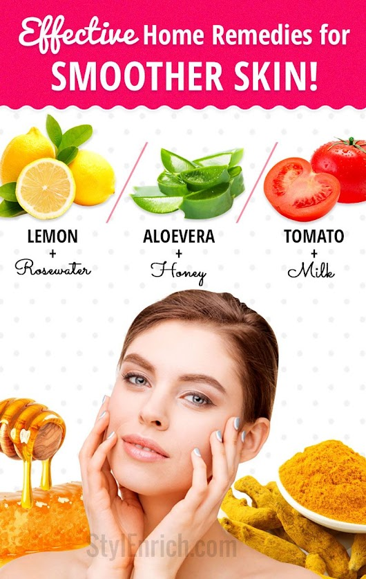 How to Get Smooth Skin With Top 5 Most Effective Home Remedies?