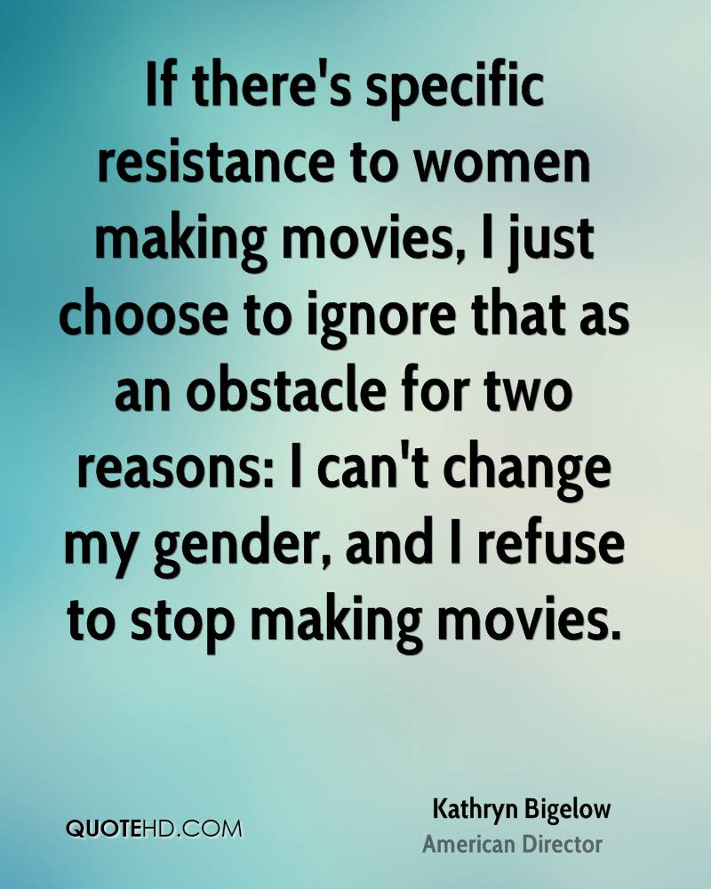 Kathryn Bigelow Women Quotes Quotehd