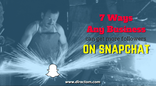 Snapchat for Business - 7 Ways To Get More Followers