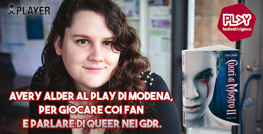 Avery Alder al Play di Modena, per giocare coi fan e per parlare di queer nei GDR - Player.it