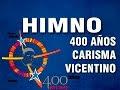 HIMNO DE LOS 400 AÑOS DEL CARISMA VICENTINO CON LETRA