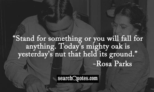 Stand For Something Or You Will Fall For Anthing Todays Mighty Oak