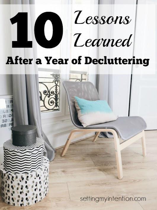 10 Lessons Learned after a Year of Decluttering | Setting My Intention