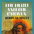 The Great Classic Fantasy Reread: The Hero and Crown by Robin McKinley
