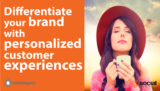 Differentiate Your Brand with Personalized Digital and Social Media Experiences