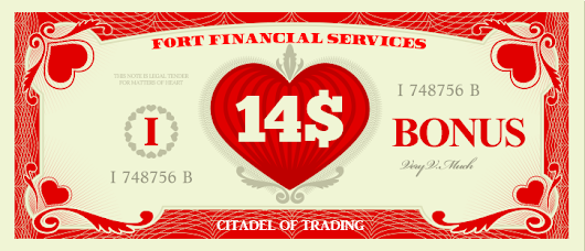 VALENTINE BONUS NO DEPOSIT $14  SAMPAI 01 MARET  2015- FORT FINANCIAL SERVICES
