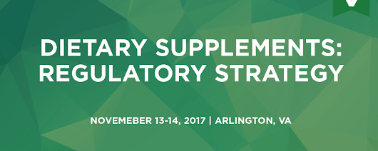 Dietary Supplements Regulatory Strategy Conference | November 13-14, 2017