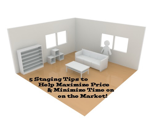 5 Staging Tips to Help Maximize Price and Minimize Time on the Market