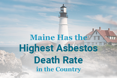 Maine Has the Highest Asbestos Death Rate in the Country - MesotheliomaGuide