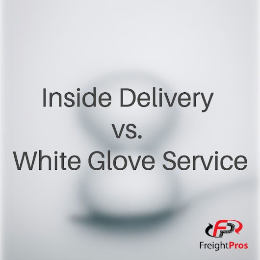 Inside Delivery vs. White Glove Service | The Differences | FreightPros