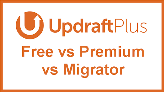 UpdraftPlus Free vs Premium vs Migrator Plugin Features | BlogAid