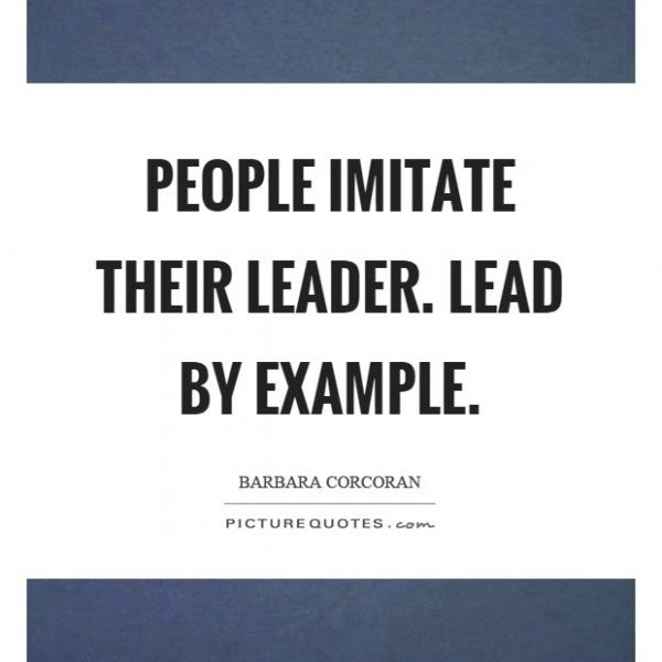 People Imitate Their Leader Lead By Example Picture Quotes