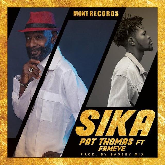 Pat Thomas  - Sika Ft. Fameye (Prod. By Bassey Mix)