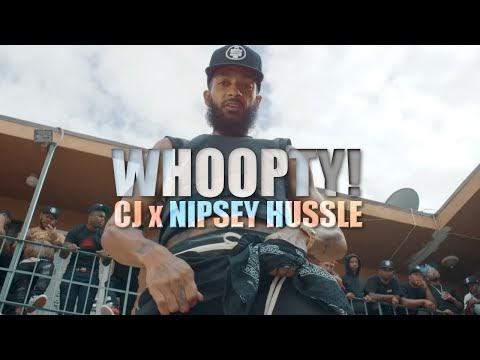 CJ feat. Nipsey Hussle - WHOOPTY