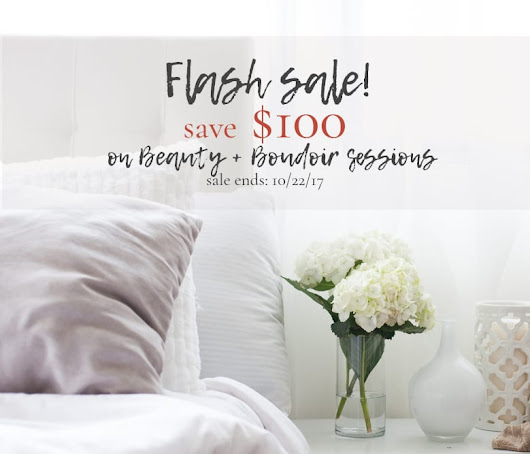 BEAUTY + BOUDOIR SESSON FLASH SALE | $100 OFF! - Jesseca Bellemare Photography