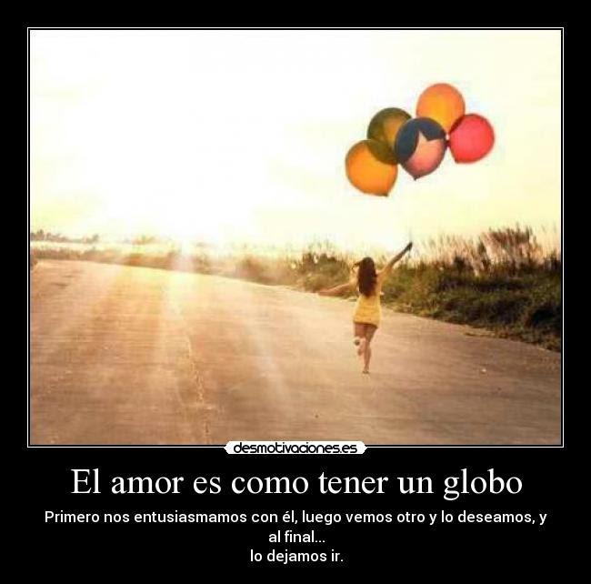 El Amor Es Como Tener Un Globo Desmotivaciones