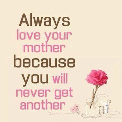Always Love Your Mother Pictures, Photos, and Images for