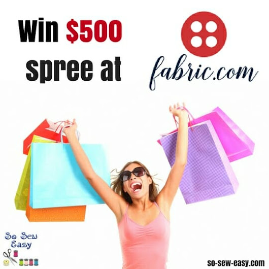 New $500 Shopping Spree Giveaway from Fabric.com- Bigger and Better in 2017! - So Sew Easy