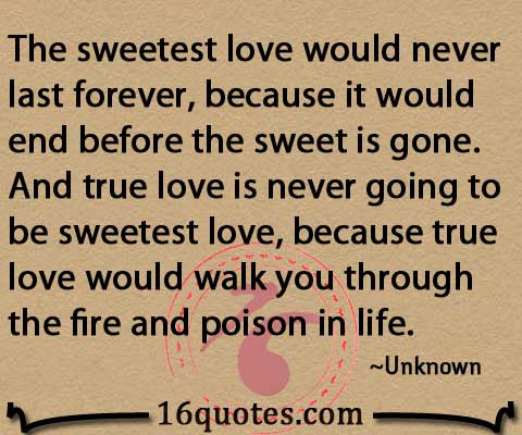 True Love Would Walk You Through The Fire And Poison In Life