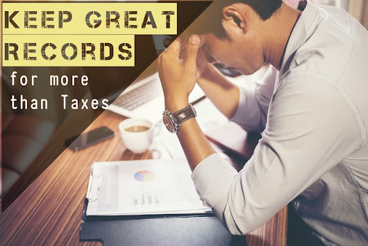 Keeping Records is Awesome – For More than Just Taxes