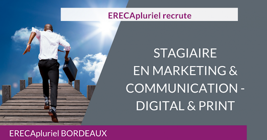 Stage en Marketing & Communication – ERECApluriel Bordeaux