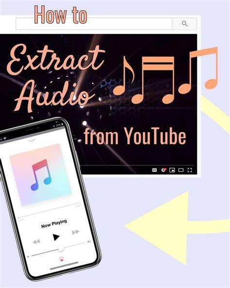 extract audio   youtube video