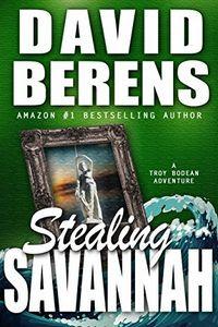Stealing Savannah by David F. Berens