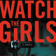 Review - Watch the Girls by Jennifer Wolfe @JWolfeAuthor @GrandCentralPub