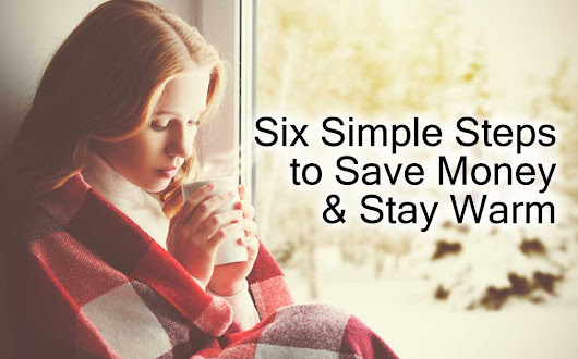 Six Home Energy Tips to Save Money and Stay Warm