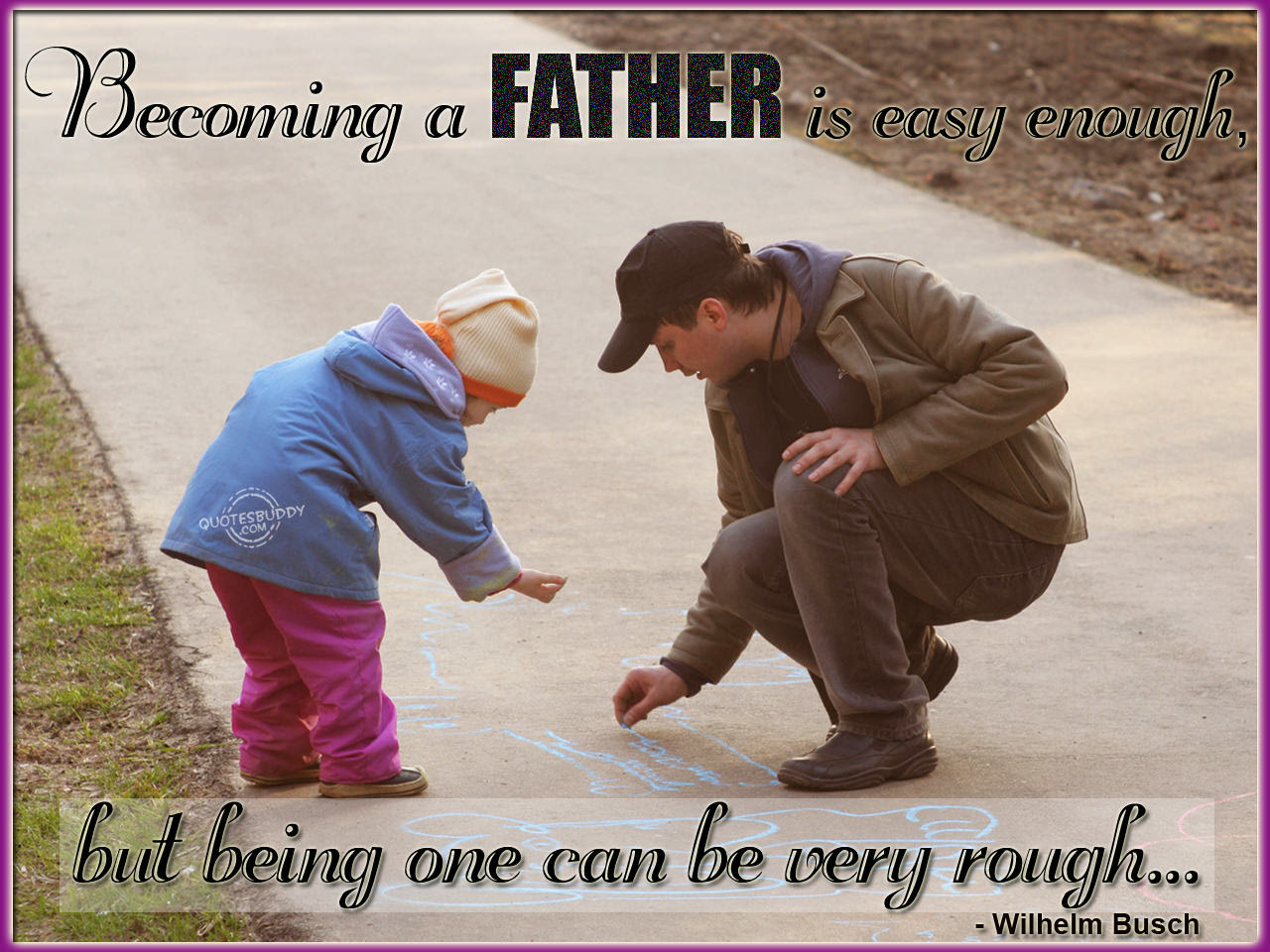 Quotes About Responsible Father 39 Quotes