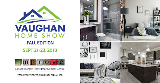Vaughan Home Show 2018 - Fall Edition at Improve Canada