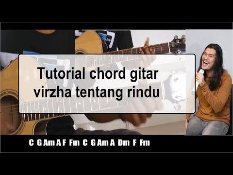 Tentang Rindu  Virzha Lirik dan Chord Kunci gitar - Tentang Rindu