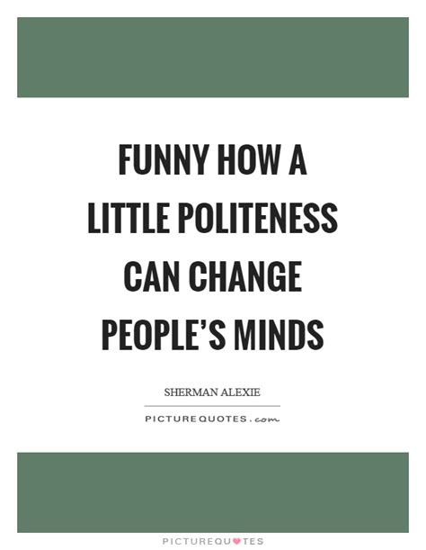 You Cant Change Peoples Minds Quotes