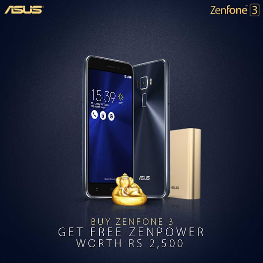 Get Free Zenpower worth Rs. 2500 on purchase of Zenfone 3