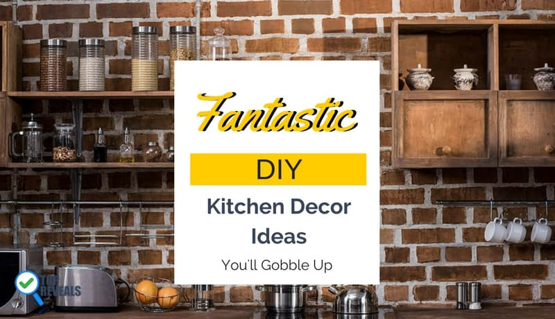 15 Fantastic Diy Kitchen Decor Project Ideas You Ll Gobble Up Top Reveal