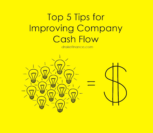 Top 5 Tips for Improving Company Cash Flow - Drake Finance