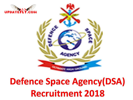 Defencespaceagency.mil.ng - Defence Space Agency Recruitment 2018, Requirements and How to Apply on dsaportal.gov.ng - Updatefly