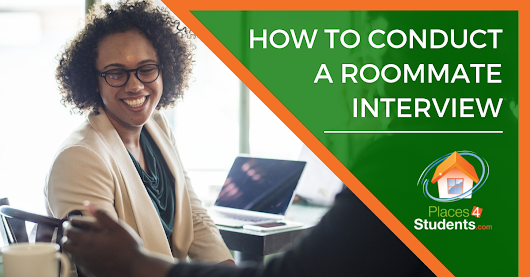 HOW TO CONDUCT A ROOMMATE INTERVIEW