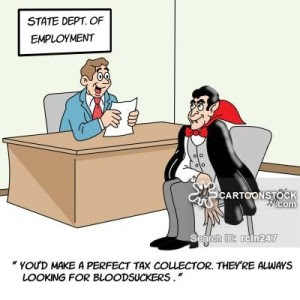 'You'd make a perfect tax collector. They're always looking for bloodsuckers.'