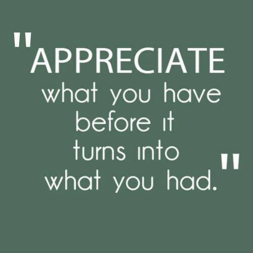 Appreciate What You Have Pictures Photos And Images For