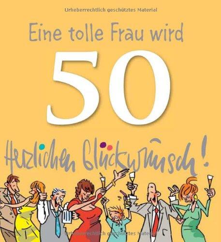 Zitate Zum 50 Geburtstag Einer Frau Die Besten Zitate über Das Leben