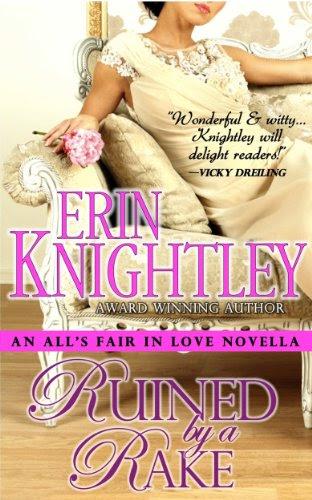 Ruined by a Rake - An All's Fair in Love Novella by Erin Knightley