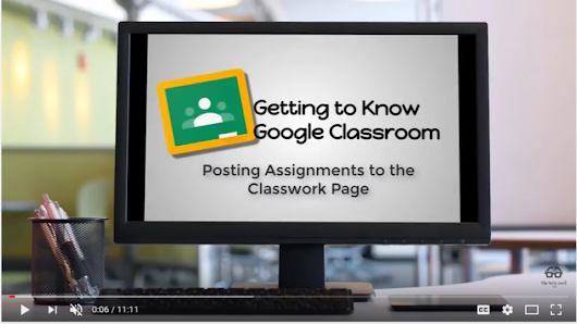 Getting to Know Google Classroom Part II – Posting Assignments to Google Classroom