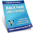 FREE REPORT: 9 Quick Easy Ways To End Back Pain And Stiffness... Without Taking Painkillers Or Having to Call And See The MD!