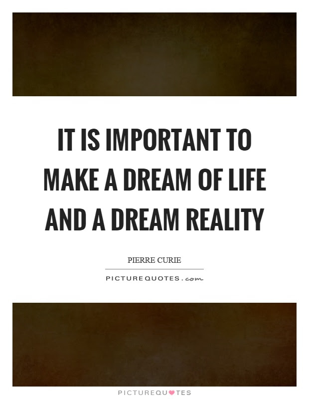 It Is Important To Make A Dream Of Life And A Dream Reality