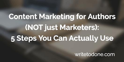 Content Marketing for Authors: A Five-Step Strategy