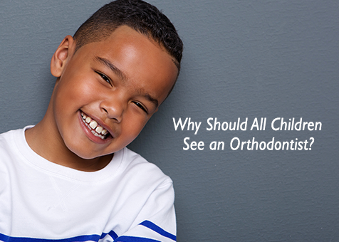 Why Should All Children See an Orthodontist?