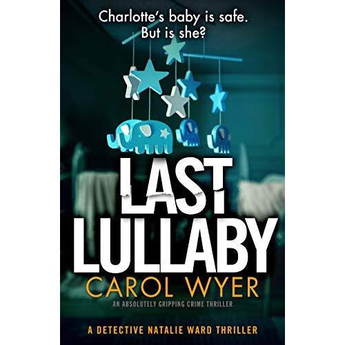 Last Lullaby by Carol Wyer – Book Review