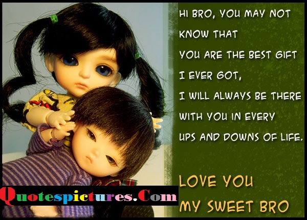 Brother Quotes Love You My Sweet Brother Quotespicturescom